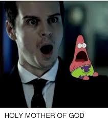 Holy Mother Of God Meme - o holy mother of god meme on me me