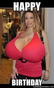 Breast Meme - happy birthday big breast meme generator