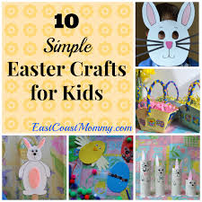east coast mommy 10 simple easter crafts for kids