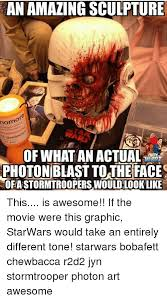 Chewbacca Memes - an amazing sculpture caen of what an actual photonblast tothe face