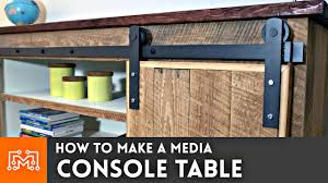 Media Console Table Media Console Table Woodworking How To Youtube