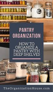 how to organise food cupboard how to organize a pantry with shelves