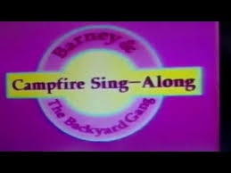 Barney U0026 The Backyard Gang by Barney And The Backyard Gang Intro Campfire Sing Along Youtube