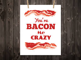 you u0027re bacon me crazy kitchen print kitchen art kitchen