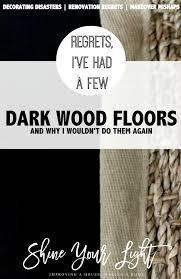 regrets i ve had a few wood floors shine your light