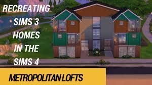 metropolitan lofts recreating sims 3 houses in the sims 4