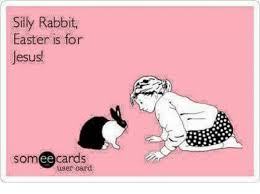 Silly Rabbit Meme - silly rabbit easter is for jesus somee cards user card easter meme
