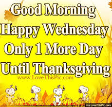 morning happy wednesday tomorrow is thanksgiving pictures