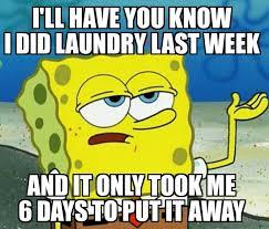 Folding Laundry Meme - every time i do laundry rebrn com