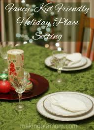Fancy Place Setting Fancy Kid Friendly Holiday Place Setting Making Of A Mom