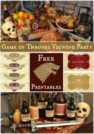 how to throw a game of thrones viewing party printables free