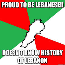 proud to be lebanese doesn t know history of lebanon lebanon