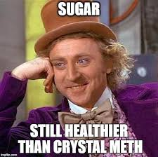 Meth Meme - sugar vs crystal meth imgflip
