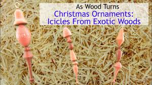 woodturning christmas ornaments icicles from exotic woods youtube