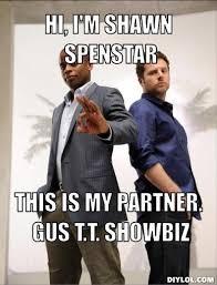 Psych Meme - psych meme generator hi i m shawn spenstar this is my partner gus