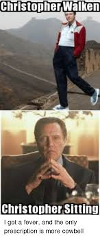 Christopher Walken Cowbell Meme - 25 best memes about christopher walken christopher sitting