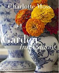 Charlotte Moss by Charlotte Moss Decorates The Art Of Creating Elegant And Inspired