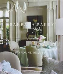 Barbara Barry Furniture by Barbara Barry Around Beauty Barbara Barry David Meredith