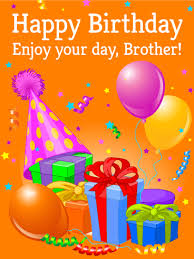 enjoy your day happy birthday card for brother birthday