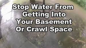 how to stop water getting into crawl space or basement youtube