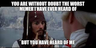 Jack Sparrow Memes - captain jack sparrow but you meme generator imgflip