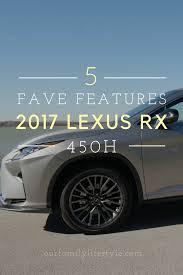 lexus rx 450h will not start 5 favorite features of 2017 lexus rx 450h f sport