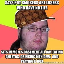 Scumbag Mom Meme - says pot smokers are losers who have no life sits in mom s