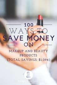 save money on makeup save 1 000 with these beauty tips