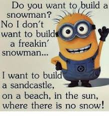 Do You Want To Build A Snowman Meme - it doesn t have to be a snowman snowman and humor
