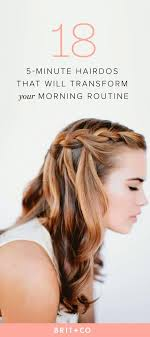 a quick and easy hairstyle i can fo myself 25 5 minute hairdos that will transform your morning routine