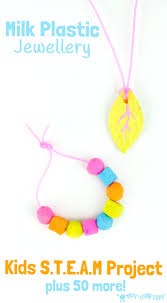 milk plastic jewellery and 50 steam projects for kids kids