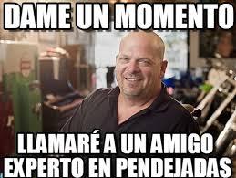 Pawnstars Meme - dame un momento pawn stars meme meme on memegen