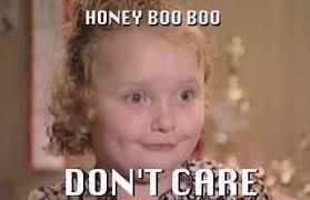 Honey Boo Boo Meme - honey boo boo one classy dame