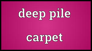 Deep Pile Carpet Meaning Youtube