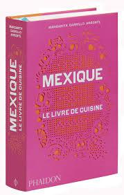 livres cuisine amazon fr mexique le livre de cuisine margarita carrillo
