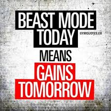 Motivational Fitness Memes - beastmode today means gains tomorrow beastmodeon best fitness