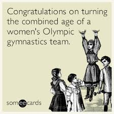 Birthday Memes For Women - congratulations on turning the combined age of a women s olympic