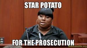 Rachel Memes - star potato for the prosecution i introduce rachel jeantel make