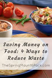 cuisine easy orens save on food 4 ways to reduce waste and save on food