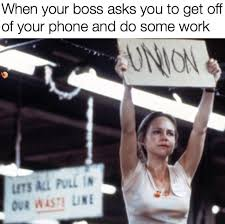 Get Off The Phone Meme - when your boss asks you to get off of your phone and do some work