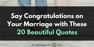 beautiful marriage quotes congratulations on your marriage 20 stunning quotes you can use