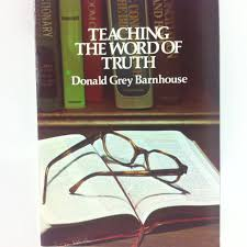 teaching the word of truth donald grey barnhouse 9780802816108