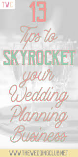 wedding planning business 13 tips to skyrocket your wedding planning business the wedding club