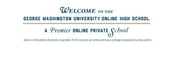 is online high school right for me online college preparatory program gwu online high school