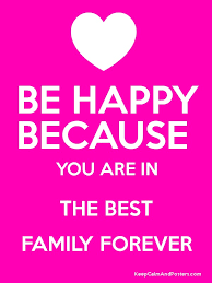 be because you are in the best family forever keep calm and