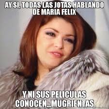Maria Felix Memes - memes de maria felix de best of the funny meme