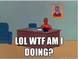 Meme Generator Spiderman - lol wtf am i doing patient spiderman meme generator