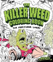 killer weed coloring book u0027 something a stoner with a crayon can