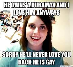 You Crazy Meme - 20 duramax memes that will drive you crazy sayingimages com