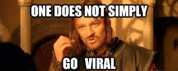 Viral Meme - want to go viral why your answer should be no gcfl productions
